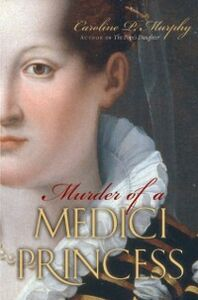 Foto Cover di Murder of a Medici Princess, Ebook inglese di Caroline P. Murphy, edito da Oxford University Press