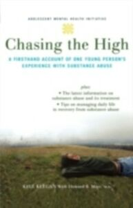 Ebook in inglese Chasing the High: A Firsthand Account of One Young Person's Experience with Substance Abuse Keegan, Kyle , Moss, Howard