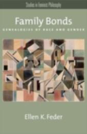Family Bonds: Genealogies of Race and Gender