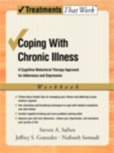 Ebook in inglese Coping with Chronic Illness: A Cognitive-Behavioral Approach for Adherence and Depression Client Workbook Gonzalez, Jeffrey , Safren, Steven , Soroudi, Nafisseh