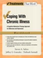 Coping with Chronic Illness: A Cognitive-Behavioral Approach for Adherence and Depression Client Workbook