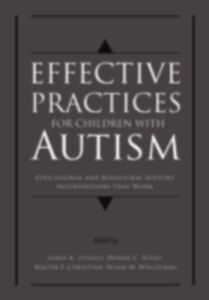 Ebook in inglese Effective Practices for Children with Autism: Educational and Behavior Support Interventions that Work -, -