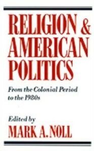 Foto Cover di Religion and American Politics: From the Colonial Period to the Present, Ebook inglese di  edito da Oxford University Press