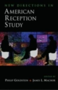 Ebook in inglese New Directions in American Reception Study Goldstein, Philip , Machor, James L.