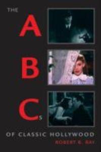 Foto Cover di ABCs of Classic Hollywood, Ebook inglese di Robert B. Ray, edito da Oxford University Press