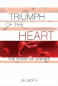 Ebook in inglese Triumph of the Heart: The Story of Statins Li, Jie Jack