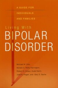 Ebook in inglese Living with Bipolar Disorder: A Guide for Individuals and Families Henin, Aude , Knauz, Robert O. , Kogan, Jane N. , Otto, Michael