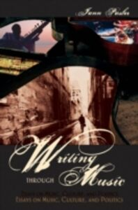 Foto Cover di Writing through Music: Essays on Music, Culture, and Politics, Ebook inglese di Jann Pasler, edito da Oxford University Press