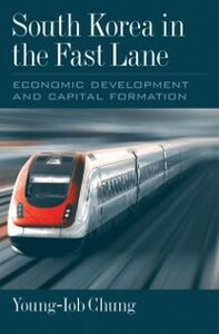 Foto Cover di South Korea in the Fast Lane: Economic Development and Capital Formation, Ebook inglese di Young-Iob Chung, edito da Oxford University Press