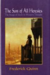 Ebook in inglese Sum of All Heresies: The Image of Islam in Western Thought Quinn, Frederick