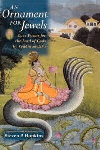 Ebook in inglese Ornament for Jewels: Love Poems For The Lord of Gods, by Venkatesa Hopkins, Steven P.