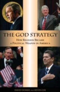 Ebook in inglese God Strategy: How Religion Became a Political Weapon in America Coe, Kevin , Domke, David