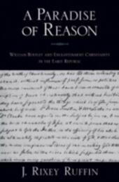 Paradise of Reason: William Bentley and Enlightenment Christianity in the Early Republic