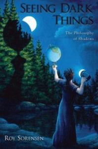 Ebook in inglese Seeing Dark Things: The Philosophy of Shadows Sorensen, Roy