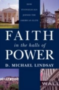 Foto Cover di Faith in the Halls of Power How Evangelicals Joined the American Elite, Ebook inglese di LINDSAY D. MICHAEL, edito da Oxford University Press