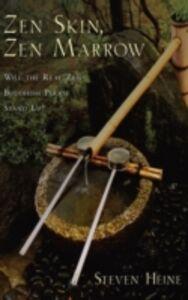Foto Cover di Zen Skin, Zen Marrow: Will the Real Zen Buddhism Please Stand Up?, Ebook inglese di Steven Heine, edito da Oxford University Press