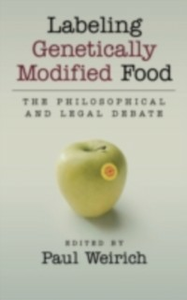 Ebook in inglese Labeling Genetically Modified Food: The Philosophical and Legal Debate -, -