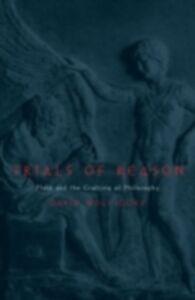 Foto Cover di Trials of Reason: Plato and the Crafting of Philosophy, Ebook inglese di David Wolfsdorf, edito da Oxford University Press