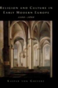 Ebook in inglese Religion and Culture in Early Modern Europe, 1500-1800 von Greyerz, Kasper