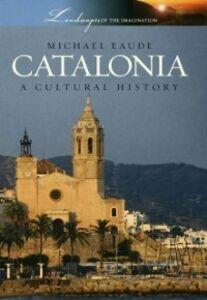 Foto Cover di Catalonia: A Cultural History, Ebook inglese di Michael Eaude, edito da Oxford University Press