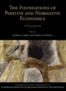 Ebook in inglese Foundations of Positive and Normative Economics: A Handbook A Handbook -, -