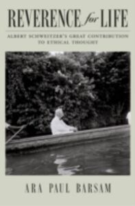 Ebook in inglese Reverence for Life: Albert Schweitzer's Great Contribution to Ethical Thought Barsam, Ara Paul