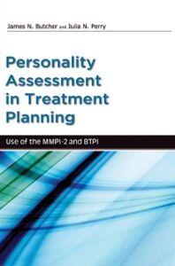 Foto Cover di Personality Assessment in Treatment Planning: Use of the MMPI-2 and BTPI, Ebook inglese di James Butcher,Julia Perry, edito da Oxford University Press