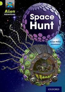 Project X: Alien Adventures: Lime: Space Hunt - James Noble - cover