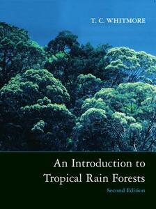 An Introduction to Tropical Rain Forests - T. C. Whitmore - cover