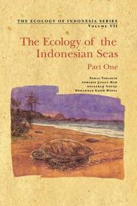 The Ecology of the Indonesian Seas: Part I - Tomas Tomascik,Anmarie Janice Mah,Anugerah Nontji - cover