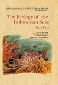 The Ecology of the Indonesian Seas: Part II - Tomas Tomascik,Anmarie Janice Mah,Anugerah Nontji - cover
