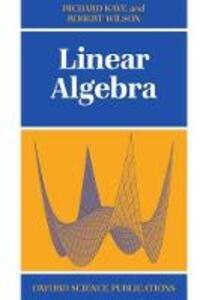 Linear Algebra - Richard Kaye,Robert Wilson - cover