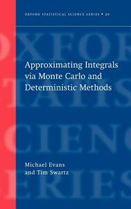 Approximating Integrals via Monte Carlo and Deterministic Methods - Michael Evans,Timothy Swartz - cover