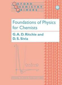 Foundations of Physics for Chemists - Grant Ritchie,Devinder Sivia - cover