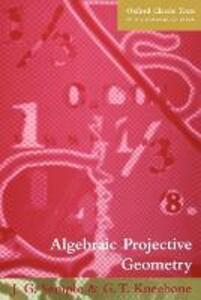 Algebraic Projective Geometry - J.G. Semple,G. T. Kneebone - cover