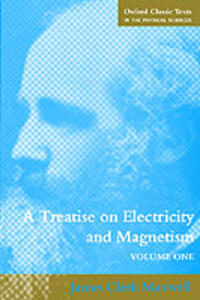 A Treatise on Electricity and Magnetism: Volume 1 - James Clerk Maxwell - cover