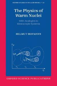 The Physics of Warm Nuclei: with Analogies to Mesoscopic Systems - Helmut Hofmann - cover