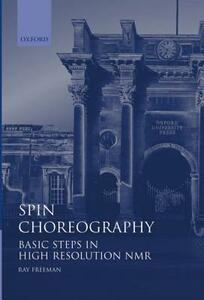 Spin Choreography: Basic Steps in High Resolution NMR - Ray Freeman - cover