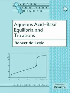 Aqueous Acid-Base Equilibria and Titrations - Robert de Levie - cover