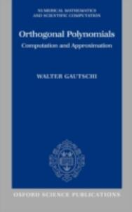 Orthogonal Polynomials: Computation and Approximation - Walter Gautschi - cover