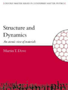 Structure and Dynamics: An Atomic View of Materials - Martin T. Dove - cover