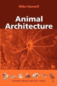 Animal Architecture - Mike Hansell - cover