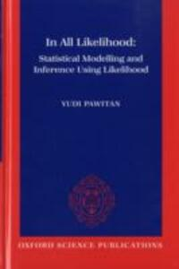 In All Likelihood: Statistical Modelling and Inference Using Likelihood - Yudi Pawitan - cover