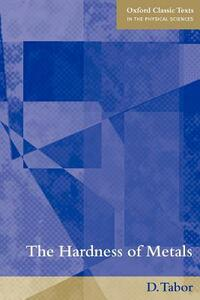 The Hardness of Metals - D. Tabor - cover