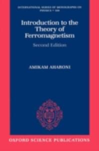 Introduction to the Theory of Ferromagnetism - Amikam Aharoni - cover