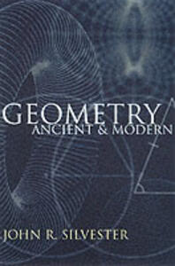 Geometry Ancient and Modern - John R. Silvester - cover