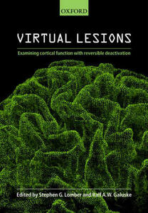 Virtual Lesions: Examining Cortical Function with Reversible Deactivation - cover