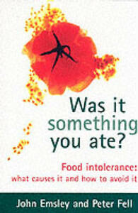 Was It Something You Ate?: Food Intolerance: What Causes It and How to Avoid It - John Emsley,Peter Fell - cover