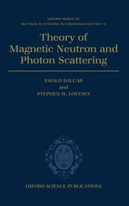 Theory of Magnetic Neutron and Photon Scattering - Ewald Balcar,Stephen W. Lovesey - cover