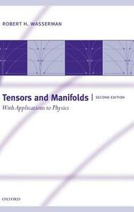Tensors and Manifolds: With Applications to Physics - Robert H. Wasserman - cover